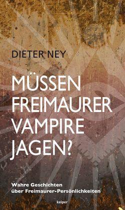 Müssen Freimaurer Vampire jagen? von Ney,  Dieter