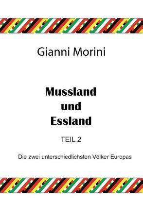 Mussland und Essland Teil 2 von Morini,  Gianni