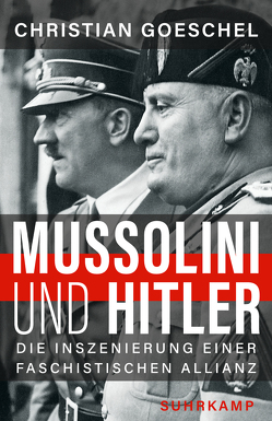 Mussolini und Hitler von Goeschel,  Christian