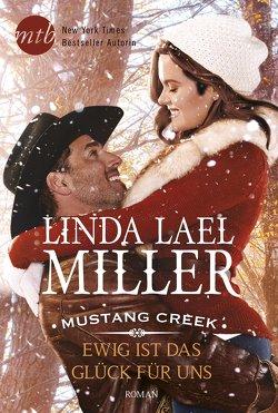 Mustang Creek – Ewig ist das Glück für uns von Miller,  Linda Lael, Trautmann,  Christian
