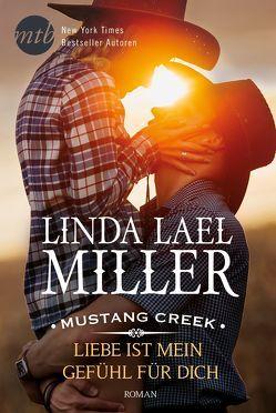 Mustang Creek – Liebe ist mein Gefühl für dich von Miller,  Linda Lael, Trautmann,  Christian
