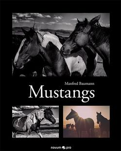 Mustangs von Baumann,  Manfred