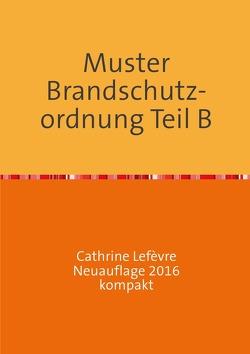 Muster Brandschutzordnung B DIN 14096 Neuauflage 2016 kompakt von Lefèvre,  Wolf D.