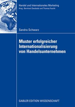 Muster erfolgreicher Internationalisierung von Handelsunternehmen von Schwarz,  Sandra, Swoboda,  Prof. Dr. Bernhard