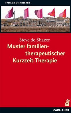 Muster familientherapeutischer Kurzzeit-Therapie von Shazer,  Steve de