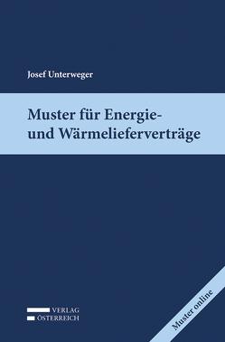 Muster für Energie- und Wärmelieferverträge von Unterweger,  Josef