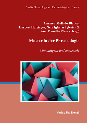 Muster in der Phraseologie von Holzinger,  Herbert, Iglesias Iglesias,  Nely, Mansilla Pérez,  Ana, Mellado-Blanco,  Carmen