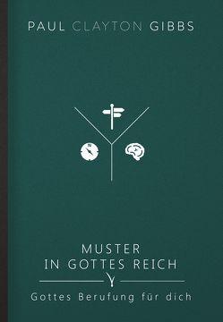 Muster in Gottes Reich von Gibbs,  Paul Clayton, Karth,  Markus
