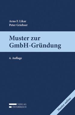 Muster zur GmbH-Gründung von Griehser,  Peter, Likar,  Arno