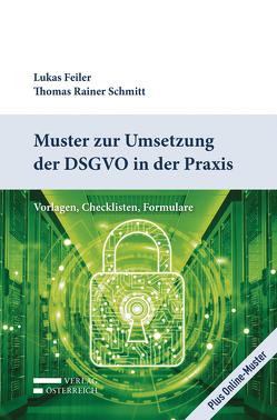 Muster zur Umsetzung der DSGVO in der Praxis von Feiler,  Lukas, Schmitt,  Rainer