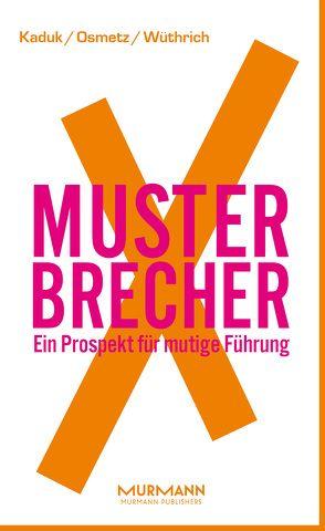 MusterbrecherX von Kaduk,  Stefan, Osmetz,  Dirk, Wüthrich,  Hans A.