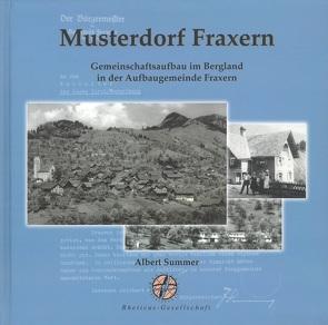 Musterdorf Fraxern. Gemeinschaftsaufbau im Bergland in der Aufbaugemeinde Fraxern von Summer,  Albert