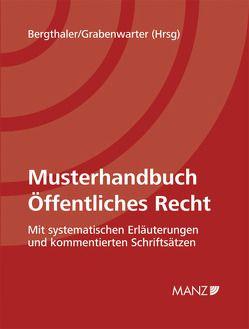 Musterhandbuch Öffentliches Recht inkl. 26. Erg.-Lfg. und Onlinezugang von Bergthaler,  Wilhelm, Grabenwarter,  Christoph