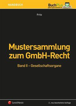 Mustersammlung zum GmbH-Recht / Mustersammlung zum GmbH-Recht, Band II – Gesellschaftsorgane von Fritz,  Christian