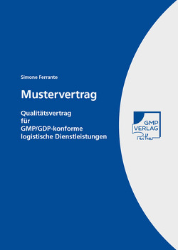 Mustervertrag Qualitätsvertrag für GMP/GDP-konforme logistische Dienstleistungen