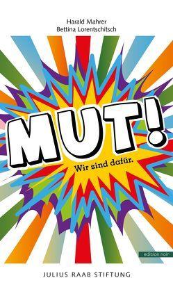 Mut! von Lorentschitsch ,  Bettina, Mahrer,  Harald