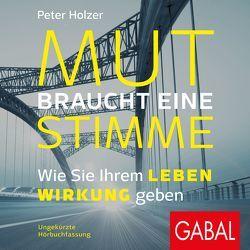 Mut braucht eine Stimme von Holzer,  Peter, Scherwenikas,  Matthias
