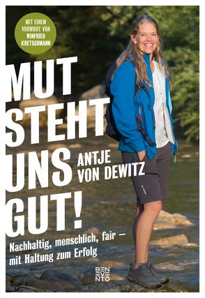 Mut steht uns gut! von Dewitz,  Antje von, Kretschmann,  Winfried