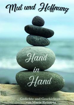 Mut und Hoffnung – Hand in Hand von Reinartz,  Maria