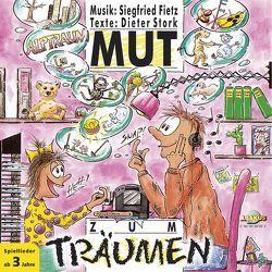 Mut zum Träumen von Fietz,  Siegfried, Schmalenbach,  Dirk, Stork,  Dieter, Zilly,  Rainer