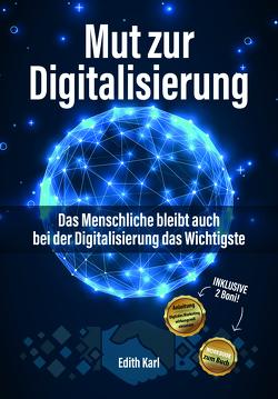 Mut zur Digitalisierung von Edith,  Karl