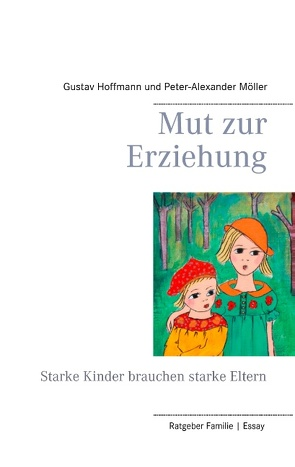 Mut zur Erziehung von Hoffmann,  Gustav, Möller,  Peter-Alexander