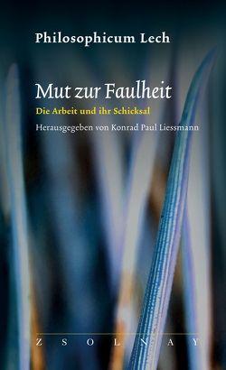 Mut zur Faulheit von Liessmann,  Konrad Paul