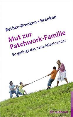 Mut zur Patchwork-Familie von Bethke-Brenken,  Inga, Brenken,  Günter