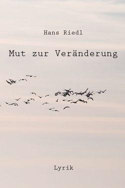 Mut zur Veränderung von Riedl,  Hans