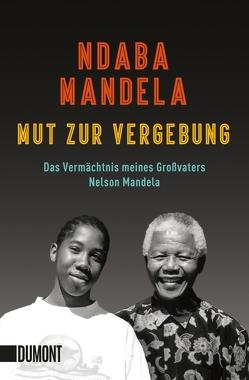 Mut zur Vergebung von Hald,  Katja, Lutosch,  Heide, Mandela,  Ndaba, Ranke,  Elsbeth