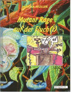 MUTANT RAGE von Müller,  Mischa
