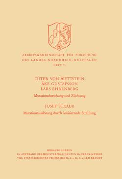 Mutationsforschung und Züchtung / Mutationsauslösung durch ionisierende Strahlen von Ehrenberg,  Lars, Gustafsson,  Åke, Straub,  Josef, von Wettstein,  Diter