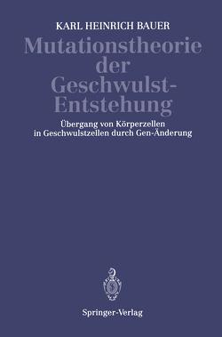 Mutationstheorie der Geschwulst-Entstehung von Bauer,  K.H.