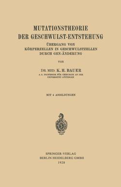 Mutationstheorie der Geschwulst-Entstehung von Bauer,  Karl H.