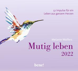 Mutig leben – Aufstellkalender 2022 von Wolfers,  Melanie