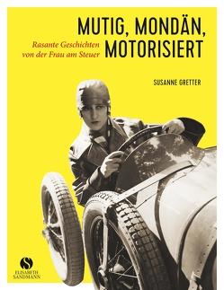 Mutig, mondän, motorisiert von Gretter,  Susanne