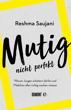 Mutig, nicht perfekt von Rudloff,  Susanne, Saujani,  Reshma
