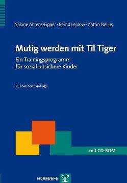 Mutig werden mit Til Tiger von Ahrens-Eipper,  Sabine, Leplow,  Bernd, Nelius,  Katrin