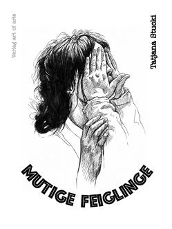 Mutige Feiglinge von Stucki,  Tatjana