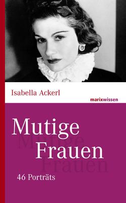 Mutige Frauen von Ackerl,  Isabella
