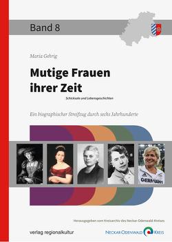 Mutige Frauen ihrer Zeit von Gehrig,  Maria