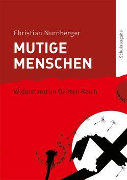 Mutige Menschen 2: Widerstand im Dritten Reich von Bußhoff,  Katharina, Frank Niedertubbesing,  init, Nürnberger,  Christian