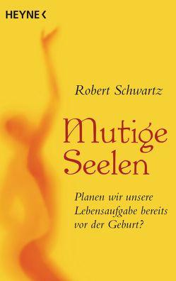 Mutige Seelen von Schwartz,  Robert, Zerbst,  Marion