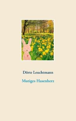 Mutiges Hasenherz von Leuchtmann,  Dörte