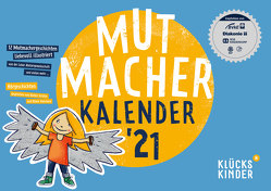 Mutmacher Kalender 2021 von Rohrbeck,  Oliver, Schäfer,  Bärbel, Waechter,  Philip
