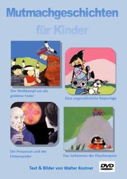 Mutmachgeschichten für Kinder von Kostner,  Walter, Meffert,  Karin