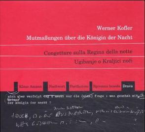 Mutmassungen über die Königin der Nacht /Congetture sulla Regina della notte /Ugibanje o Kraljici noči von Amann,  Klaus, Hafner-Celan Z, Köfler,  Werner, Santini,  A