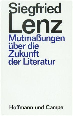 Mutmassungen über die Zukunft der Literatur von Lenz,  Siegfried