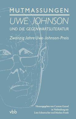 Mutmaßungen von Frank,  Markus, Gansel,  Carsten, Schumacher,  Lutz