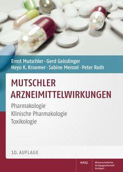 Mutschler Arzneimittelwirkungen von Geisslinger,  Gerd, Kroemer,  Heyo K., Menzel,  Sabine, Mutschler,  Ernst, Ruth,  Peter
